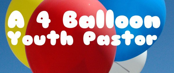 A 4 Balloon Youth Pastor