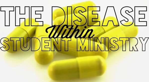 the disease within student ministry