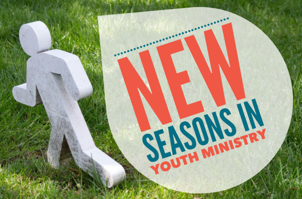New Seasons in Youth Ministry